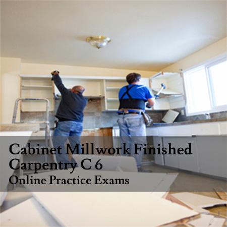 Cabinets-Millwork-Fin-Carpentry-C-6-Online-Practice-Exam