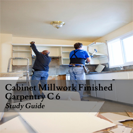 Cabinet-Millwork-Finished-Carpentry-C-6-Study-Guide