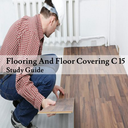 Flooring-And-Floor-Covering-C-15-Study-Guide