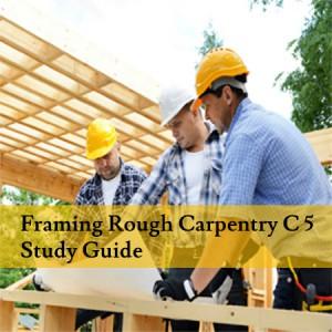 Framing-Rough-Carpentry-C-5-Study-Guide