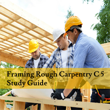 Framing-Rough-Carpentry-C-5-Study-Guide